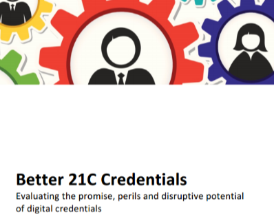 Better 21C Credentials Evaluating the promise, perils and disruptive potential of digital credentials