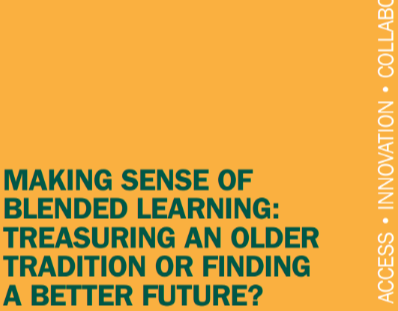 Making sense of Blended Learning: treasuring an older tradition or finding a better future?